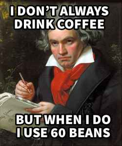 beethoven 60 beans of coffee per cup