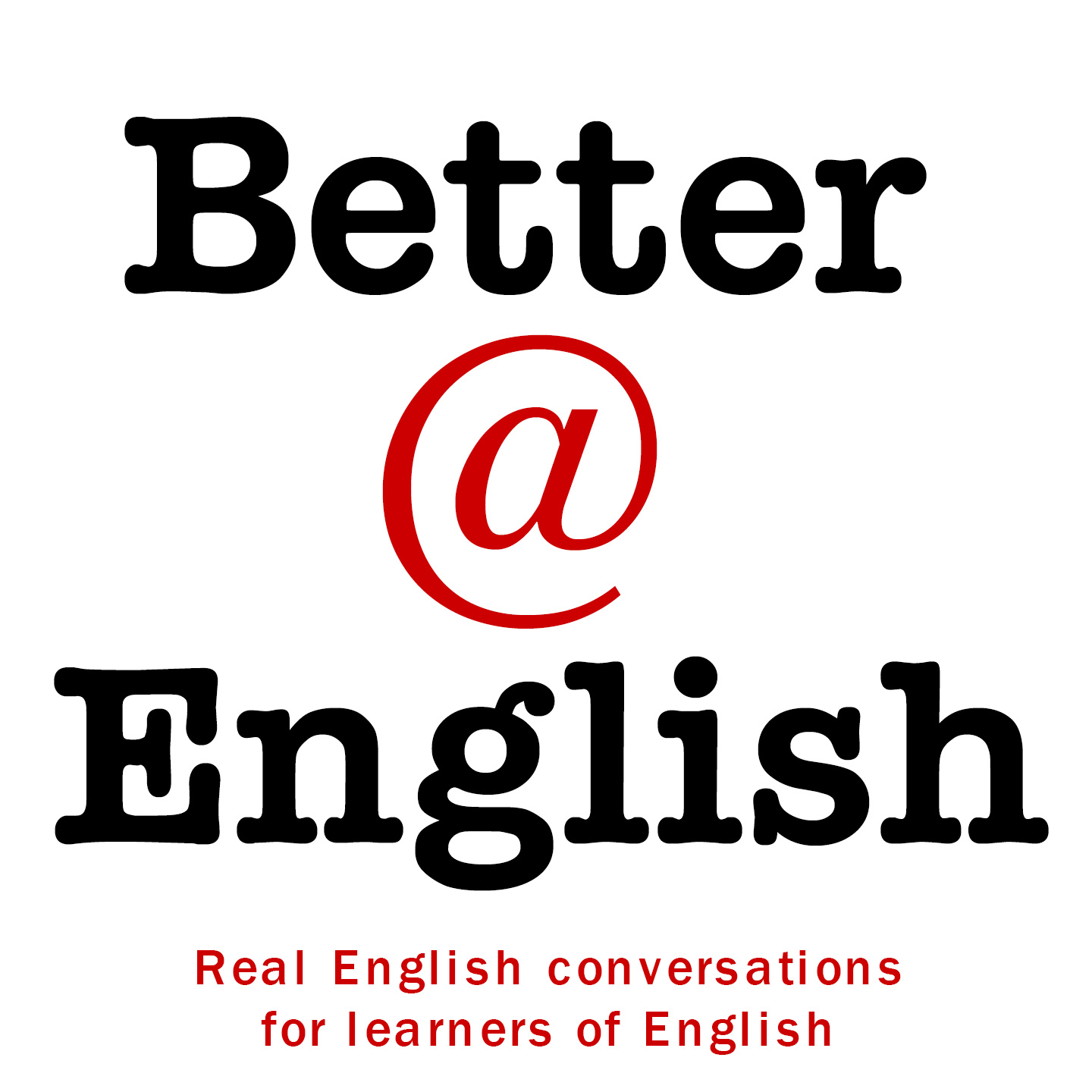 Better at English - Listen and Learn English